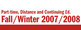 Part Time, Online and Continuing Studies Calendar - Fall/Winter 2007/2008